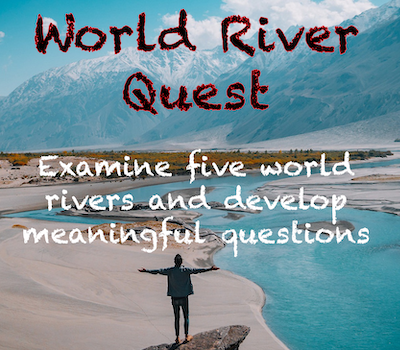 World River Quest – Listen to a podcast, satellite views of rivers, sketching, meaningful questions